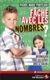 Pierre-Marie Portejoie - Fâché avec les nombres ? - Réconcilier tous les élèves avec le calcul.