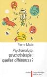Pierre Marie - Psychanalyse, psychothérapie : quelles différences ?.