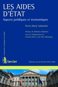 Pierre-Marie Sabbadini - Les aides d'Etat - Aspects juridiques et économiques.
