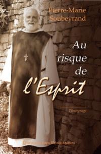 Pierre-Marie Soubeyrand - Au risque de l'Esprit.
