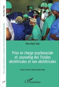 Pierre Marie Tebeu - Prise en charge psychosociale et counseling des fistules obstétricales et non obstétricales.