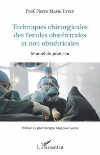 Lemememonde.fr Techniques chirurgicales des fistules obstétricales et non obstétricales - Manuel du praticien Image