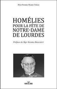 Pierre-Marie Théas - Homélies pour la fête de Notre-Dame de Lourdes.