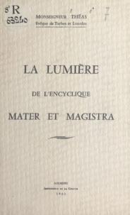 Pierre-Marie Théas - La lumière de l'encyclique Mater et magistra.