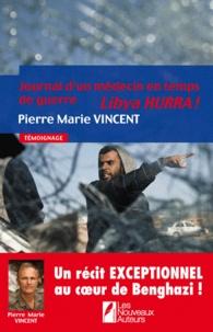 Pierre Marie Vincent - Journal d'un médecin en temps de guerre - Lybia Hurra !.