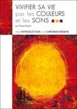 Pierre Marie - Vivifier sa vie par les couleurs et les sons.