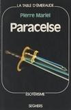 Pierre Mariel et Jean-Claude Frère - Paracelse - Ou Le tourment de savoir.