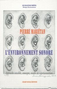 Pierre Mariétan - L'environnement sonore - Approche sensible, concepts, modes de représentation.