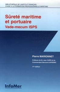Pierre Marionnet - Sûreté maritime et portuaire Vade-mecum thématique ISPS.