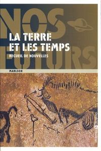 Pierre Marlson - La terre et les temps.