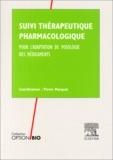 Pierre Marquet et  Collectif - Suivi thérapeutique pharmacologique - Pour l'adaptation de posologie des médicaments.