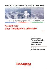 Pierre Marquis et Odile Papini - Panorama de l'intelligence artificielle - Volume 2, Algorithmes pour l'intelligence artificielle.