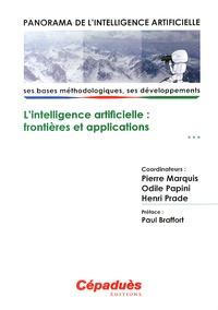 Pierre Marquis et Odile Papini - Panorama de l'intelligence artificielle - Volume 3, L'intelligence artificielle : frontières et applications.