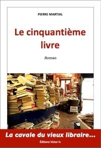 Pierre Martial - Le cinquantième livre.
