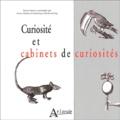 Pierre Martin et Dominique Moncond'huy - Curiosité et cabinets de curiosités.