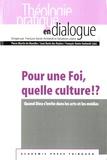 Pierre Martin de Marolles et Jean Burin des Roziers - Pour une foi, quelle culture !? - Quand Dieu s'invite dans les arts et les médias.