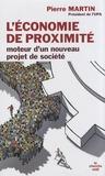 Pierre Martin - L'économie de proximité, moteur d'un nouveau projet de société.