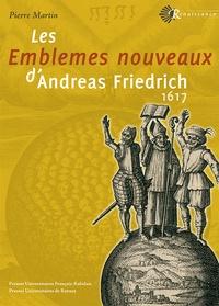 Pierre Martin - Les emblèmes nouveaux d'Andreas Friedrich - 1617.