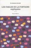 Pierre Martin - Les fables de La Fontaine expliquées.