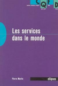 Pierre Martin - Les services dans le monde.