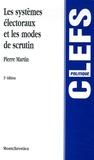 Pierre Martin - Les systèmes électoraux et les modes de scrutin.