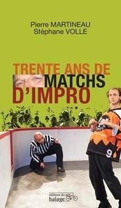 Pierre Martineau et Stéphane Volle - Trente ans de matchs d'impro.