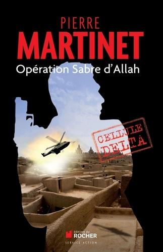 Cellule Delta. Opération Sabre d'Allah