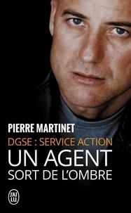 Pierre Martinet - Un Agent sort de l'ombre - DGSE Service Action.