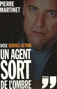 Pierre Martinet - Un Agent sort de l'ombre.