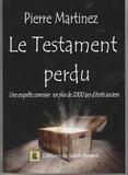 Pierre Martinez - Le testament perdu.