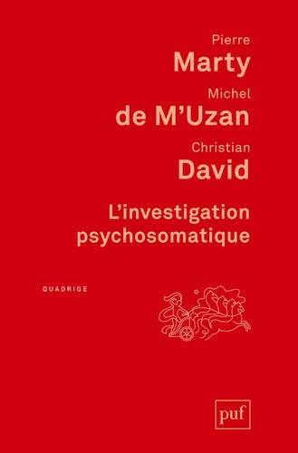 Pierre Marty et Michel de M'Uzan - L'investigation psychosomatique.
