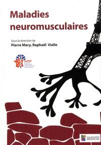Pierre Mary et Raphaël Vialle - Maladies neuromusculaires.