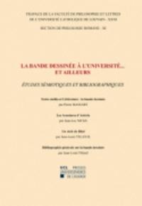 Pierre Massart et Jean-Luc Nicks - La bande dessinée à l'Université... et ailleurs - Etudes sémiotiques et bibliographiques.