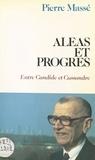 Pierre Massé - Aléas et progrès : entre Candide et Cassandre.