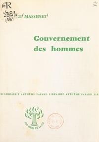 Pierre Massenet - Gouvernement des hommes.