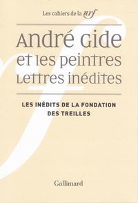 Pierre Masson et Olivier Monoyez - André Gide et les peintres - Lettres inédites - Les inédits de la Fondation des Treilles.
