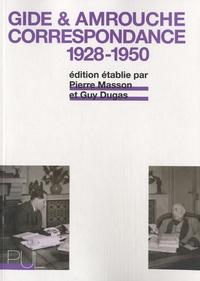 Pierre Masson et Guy Dugas - André Gide, Jean Amrouche - Correspondance 1928-1950.