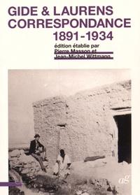 Pierre Masson et Jean-Michel Wittmann - Gide et Laurens - Correspondance, 1891-1934.