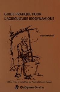 Pierre Masson - Guide pratique pour l'agriculture biodynamique.
