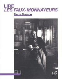 Pierre Masson - Lire Les Faux-Monnayeurs.