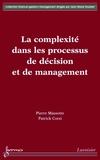Pierre Massotte - La complexité dans les processus de décision et de management.
