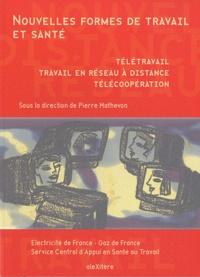 Pierre Mathevon - Nouvelles formes de travail et santé - Télétravail, travail en réseau à distance, télécoopération.
