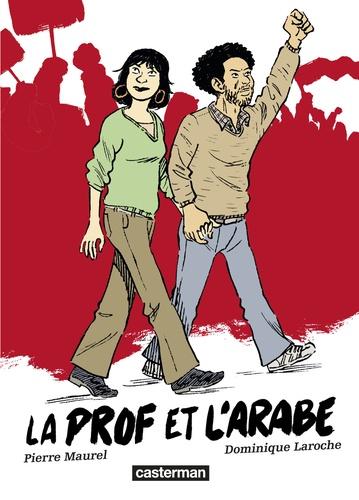 Pierre Maurel et Dominique Laroche - La prof et l'arabe.