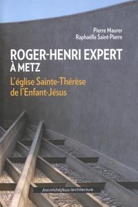 Pierre Maurer et Raphaëlle Saint-Pierre - Roger-Henri Expert à Metz - L'église Sainte-Thérèse de l'Enfant-Jésus.