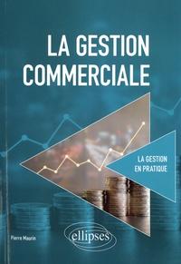 Pierre Maurin - La gestion commerciale.