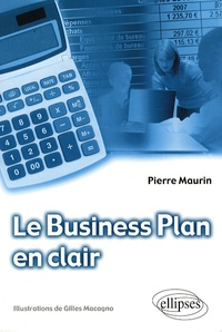 Pierre Maurin - Le Business Plan en clair.