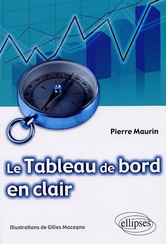 Pierre Maurin - Le Tableau de bord en clair.