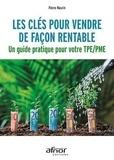 Pierre Maurin - Les clés pour vendre de façon rentable - Un guide pratique pour votre TPE/PME.
