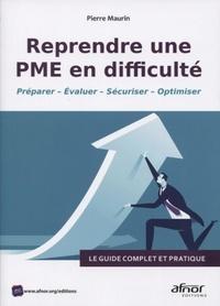 Pierre Maurin - Reprendre une PME en difficulté - Préparer - Evaluer - Sécuriser - Optimiser.