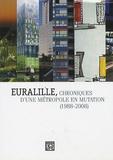 Pierre Mauroy - Euralille, chroniques d'une métropole en mutation (1988-2008).